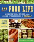 The Food Life: Inside the World of Food with the Grocer Extraordinaire at Fairway Cover Image