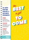 The Best Is Yet to Come Undated Planner: 52-Week Routine Builder & Wellness Organizer Cover Image