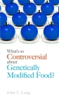 What's So Controversial about Genetically Modified Food? Cover Image