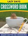 Lazy Days Crossword Book (Easy To Medium) Cover Image