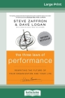 The Three Laws of Performance: Rewriting the Future of Your Organization and Your Life (J-B Warren Bennis Series) (16pt Large Print Edition) Cover Image