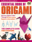 Lafosse & Alexander's Essential Book of Origami: The Complete Guide for Everyone: Origami Book with 16 Lessons and Instructional DVD Cover Image