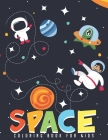 Space Coloring Book for Kids: Fantastic Outer Space Coloring with Planets, Astronauts, Space Ships, Rockets, Children's Coloring Books, Fun Designs Cover Image