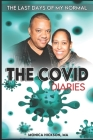 The COVID DIARIES: The Last Days of my Normal Cover Image
