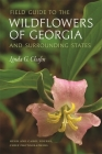 Field Guide to the Wildflowers of Georgia and Surrounding States (Wormsloe Foundation Nature Book #2) Cover Image