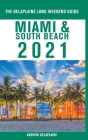 Miami & South Beach - The Delaplaine 2021 Long Weekend Guide Cover Image