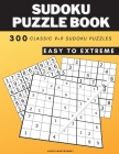 Sudoku Puzzle Books For Adults: Big Book of 300 Sudoku Puzzles: Easy, Medium, Hard, Expert, Extreme with instructions on how to play - 300 Classic 9×9 Cover Image