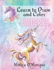 Learn to Draw and Color Unicorns: Activity Book Suitable for Kids Ages 4 and up, Both Boys And Girls And Kindergarden Students That Love Magical And M Cover Image