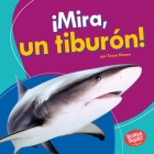 ¡mira, Un Tiburón! (Look, a Shark!) Cover Image