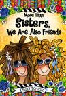 More Than Sisters, We Are Also Friends Cover Image