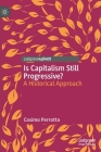 Is Capitalism Still Progressive?: A Historical Approach Cover Image