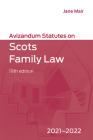 Avizandum Statutes on Scots Family Law: 2021-2022 Cover Image