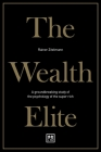 The Wealth Elite: A Groundbreaking Study of the Psychology of the Super Rich Cover Image