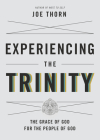 Experiencing the Trinity: The Grace of God for the People of God Cover Image