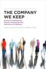 The Company We Keep: Interracial Friendships and Romantic Relationships from Adolescence to Adulthood: Interracial Friendships and Romantic Relationships from Adolescence to Adulthood (American Sociological Association's Rose Series) Cover Image
