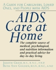 AIDS Care at Home: A Guide for Caregivers, Loved Ones, and People with AIDS Cover Image