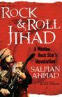 Rock & Roll Jihad: A Muslim Rock Star's Revolution Cover Image
