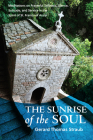 The Sunrise of the Soul: Meditations on Prayerful Stillness, Silence, Solitude, and Service in the Spirit of St. Francis of Assisi (San Damiano Books) Cover Image