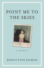 Point Me to the Skies: A Memoir Cover Image
