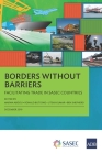 Borders without Barriers: Facilitating Trade in SASEC Countries Cover Image