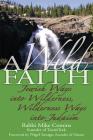 A Wild Faith: Jewish Ways Into Wilderness, Wilderness Ways Into Judaism Cover Image