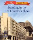 Standing in the FBI Director's Shoes (My Government) Cover Image