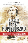 Blessed Jerzy Popieluszko: Truth Versus Totalitarianism Cover Image