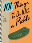 101 Things to Do with a Pickle Rerelease Cover Image