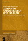 Zwischen Tadschikistan Und Moskau: Erfahrungswege Junger Arbeitsmigranten Cover Image