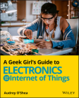 A Geek Girl's Guide to Electronics and the Internet of Things Cover Image