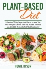 Plant-Based Diet: Exhaustive 30-Day Vegan Meal Plan to Increase Your Well-Being and Eat Well Every Day. Includes Delicious and Affordabl Cover Image