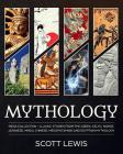 Mythology: Classic stories from the Greek, Celtic, Norse, Japanese, Hindu, Chinese, Mesopotamian and Egyptian Mythology Cover Image