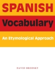 Spanish Vocabulary: An Etymological Approach Cover Image