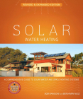 Solar Water Heating: A Comprehensive Guide to Solar Water and Space Heating Systems (Mother Earth News Books for Wiser Living) Cover Image