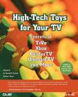 High-Tech Toys for Your TV: Secrets of TiVo, Xbox, Replaytv, Ultimatetv and More (Que-Consumer-Other) Cover Image