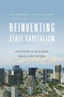 Reinventing State Capitalism: Leviathan in Business, Brazil and Beyond Cover Image