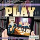What Is a Play? (Britannica Common Core Library) Cover Image