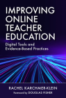 Improving Online Teacher Education: Digital Tools and Evidence-Based Practices Cover Image