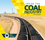 Inside the Coal Industry (Big Business) Cover Image