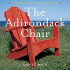 The Adirondack Chair: A Celebration of a Summer Classic Cover Image