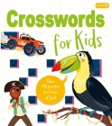 Crosswords for Kids: Over 80 Puzzles for Hours of Fun! Cover Image