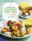 Gluten-Free Cooking for Two: 125 Favorites Cover Image