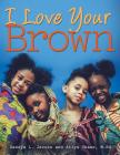 I Love Your Brown Cover Image