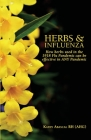 Herbs and Influenza: How herbs used in the 1918 flu pandemic can be effective in ANY pandemic Cover Image