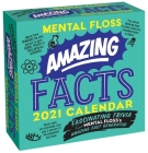 Amazing Facts from Mental Floss 2021 Day-to-Day Calendar: Fascinating Trivia From Mental Floss's Amazing Fact Generator Cover Image