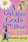 A Girl After God's Own Heart(r): A Tween Adventure with Jesus Cover Image