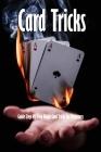 Card Tricks: Guide Step-By-Step Magic Card Tricks For Beginners: Magic Tricks Book Cover Image