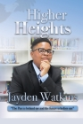 Higher Heights: The Past Is Behind Me And The Future Is Before Me Cover Image