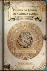 Diseño de juegos en América latina: Estructura lúdica: Game Design paso a paso Cover Image