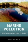 Marine Pollution: What Everyone Needs to Know(r) Cover Image